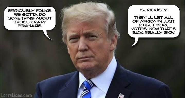 Trump on Feminazis