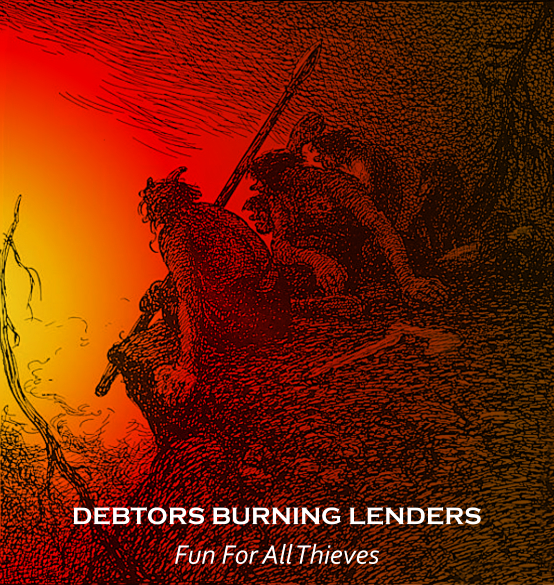 Debtors burning lenders