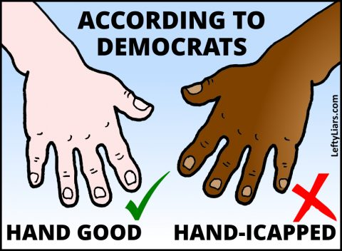 Democrats think being black is a handicap