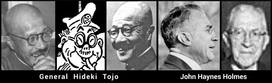 John Haynes Holmes pacifist and General Hideki Tojo, mass murderer