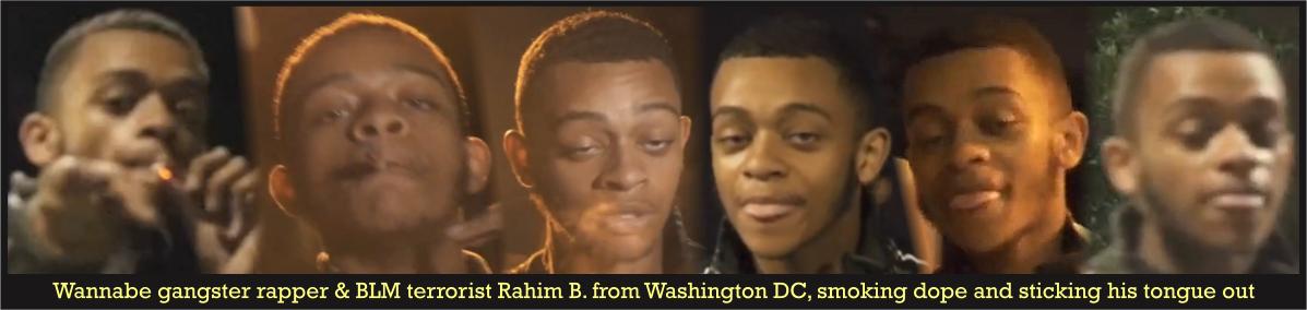 Wannabe gangster rapper & BLM terrorist Rahim B. from Washington DC
